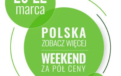 Weekend za pół ceny: 20-22 marzec